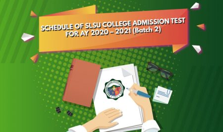Schedule of SLSU College Admission Test for AY 2020 – 2021 (Batch 2)
